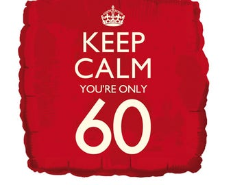18'' Keep Calm You're Only 60 Balloon/ 60th birthday/ 60's party / 60th birthday party