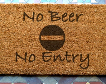door mat  No Beer No Entry engraved coir door mat Size: 400 x 600 mm   UK Based