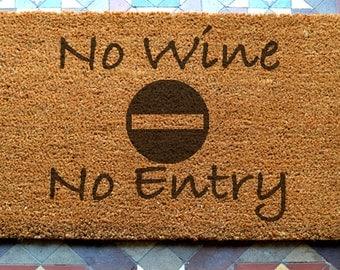 door mat  No Wine No Entry engraved coir door mat Size: 400 x 600 mm   UK Based