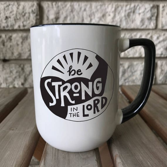 PRESALE Strong in the Lord Ceramic or Glass Mug * Catholic Christian Gifts * Father's Day Gifts * Gifts for Him