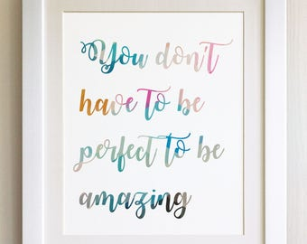 "QUOTE PRINT, You don't have to be perfect to be amazing, *UNFRAMED* 10""x8"", Modern Geometric Design"