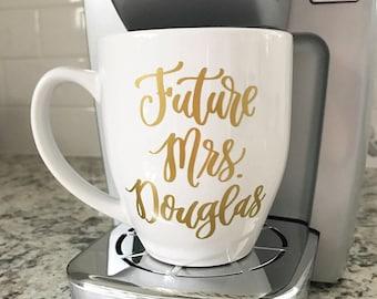 Future Mrs Mug - Engaged Coffee Mug - Bride to Be Gift - Future Mrs Coffee Mug - Coffee Mug - Future Mrs Gift - Engagement Announcement