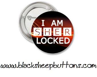 I Am Sher Locked - Sherlock Holmes Fandom design - Pinback Button - Magnet - Keychain - BBC - Sherlock keychain Sherlock Button