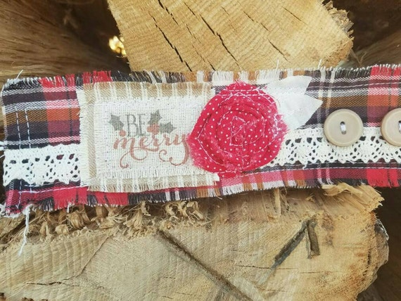New** Be Merry Cuff, vintage plaid Christmas, traditional christmas, cuff, Christmas jewelry -Fabric Cuffs