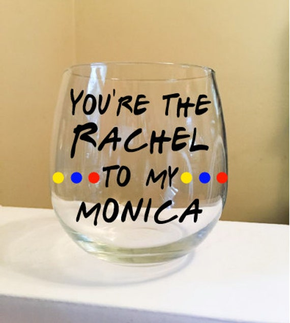 You're The Rachel To My Monica / You're The Monica To My Rachel Stemless Wine Glass {F.R.I.E.N.D.S.} - Set of 2