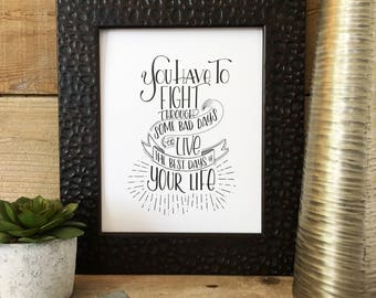 You Have To Fight, Hand Lettered, Hand Drawn, Illustrated, Encouragement, Print, Floral, Calligraphy