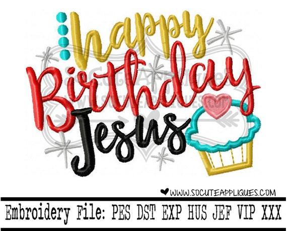 Christmas Embroidery design 5x7 6x10 Happy Birthday Jesus