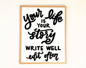 Your life is your story / write well edit often // canvas quote