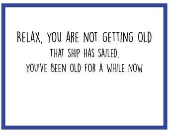 Getting Old - Birthday Card