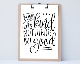 Kind Hand lettered home wall art, print, typography gift, holiday present, bedroom home decor quote, card, mom sister friend dad brother