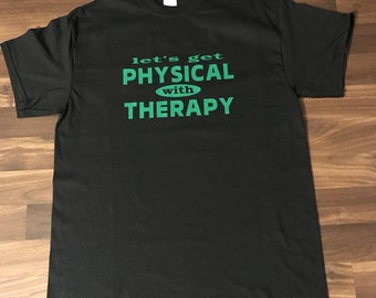 Physical Therapy PTA PT shirt