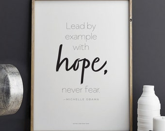 Michelle Obama quote Lead by Example with Hope, Never Fear Printable Art 8.5 x 11