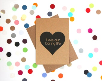 Funny Valentine Card: I love our boring life, Funny Valentines Day Card, Funny love card, Husband Valentines day card, funny valentine