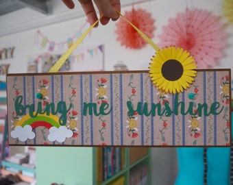 Bring Me Sunshine Wall Hanger / Plaque