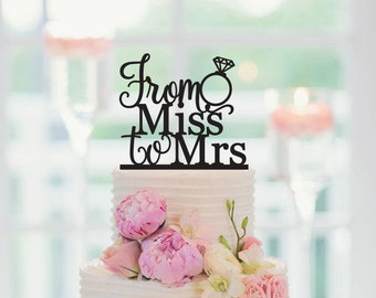 From Miss To Mrs, Wedding Cake Topper, Bachelorette Party Cake Topper, Bridal Shower Cake Topper,  089