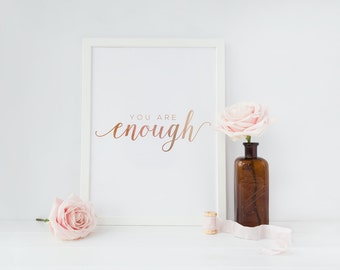 You Are Enough Print, Rose Gold Print, Motivational Poster, Inspirational Poster, Bedroom Decor, Quote Print, Typography Print,Rose Gold Art