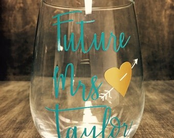 Future Mrs Glass,Future Mrs Wine Glass, Future Mrs Stemless Wine Glass, Future Mrs, Bride Glass, Personalized Bride Glass,Personalized Glass