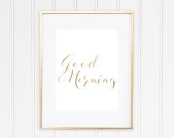 Good Morning Print, Real Foil Print, Home Decor
