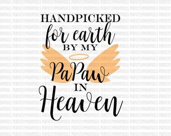 Hand Picked for Earth By Papaw in Heaven SVG Heat Transfer Silhouette Studio Designer Edition Cricut Expression Design Space Printable