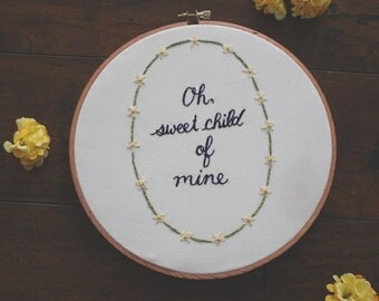 Oh Sweet Child Of Mine ~ Embroidery Hoop Nursery Decor Floral Baby Shower Gift