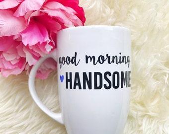 Coffee Mug.Coffee Cup,Good Morning Handsome. Coffee Mug for Men.Travel Mug.Travel Coffee Mug, Coffee Travel Mug