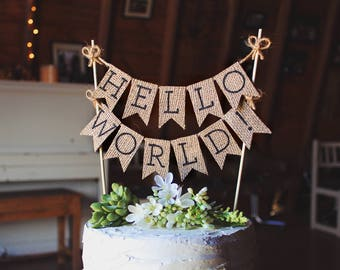 Hello World Cake Topper, Baby Shower Cake Topper, Hello Baby, Rustic Baby Shower Decor, Gender Neutral Cake Topper, Burlap Cake Topper