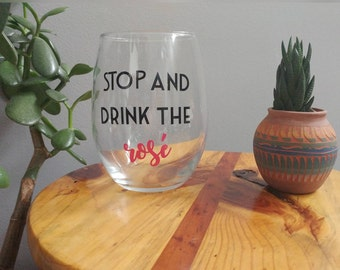 Stop And Drink The Rosé- 21 oz Stemless Wine Glass