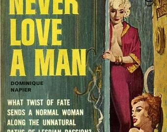 Lesbian pulp vintage art print—Never Love a Man