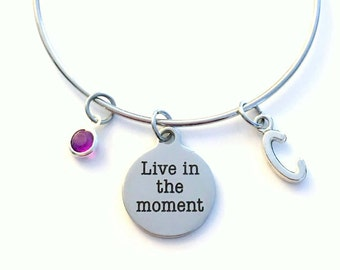 Live in the moment Charm Bracelet, Quote Jewelry Grounded Bangle Graduation initial Birthstone Present women Woman Grad Yoga Mediation girl