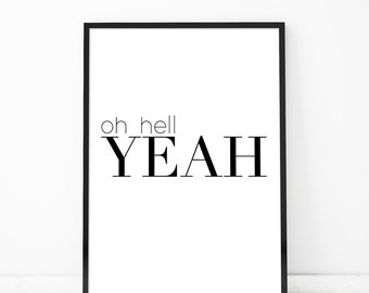 Motivational Wall Decor Oh Hell Yeah Motivational Quotes Motivational Poster Motivational Print Inspirational Wall Art Quote Posters