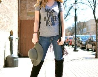 MADE for MOTHERHOOD, Mom, Women's t-shirt, Mother's Day Gift, Encouragement, Shirt for MOM, IvF Gift, Motherhood, New Mom, Mommy Tee