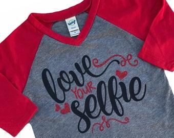 Love Your Selfie, Selfie Shirt, Valentines Tshirt, Valentines Day Shirt,  Valentines Tee