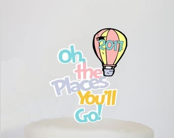 Instant Download - Oh the Places You'll Go Graduation Balloon Cake Topper - Class of 2017