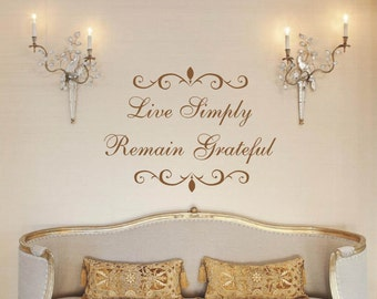 Live Simply Remain Grateful Wall Decal, Inspirational Quote, Vinyl Letters, Multiple Colors