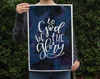 Art Print - To God Be The Glory - Watercolor Galaxy Painting Quote