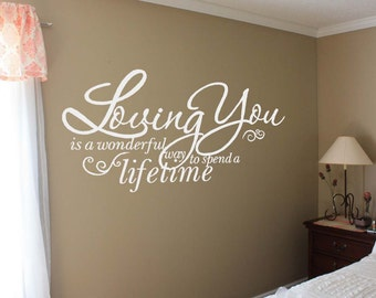 Loving You Is A Wonderful Way To Spend A Lifetime Romantic Wall Decal, Love Wall Decal, Romantic Decor, Wedding Decal, Newlywed Gift