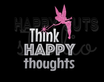 Think Happy Thoughts Tinkerbell Disney Matching Family Mother Daughter Teen Girls Pink Glitter Iron Vinyl Decal for shirt