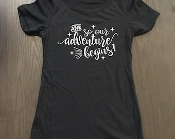 And So Our Adventure Begins Shirt - Camping Shirt - Camp Shirt - Vacation Shirt - Hiking Shirt - Adventure Shirt