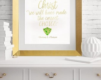 CTR - If we choose Christ we have made the right choice - Thomas S. Monson
