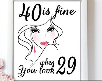40th Birthday Woman, 40Th Birthday Presents, 40Th Birthday Gift Ideas, Birthday Gift 40Th, 40Th Birthday Poster, 40 Is Fine When You Look 29