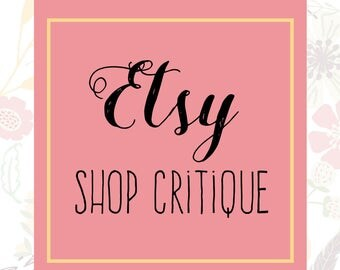 Etsy Shop Critique - Etsy Shop Help - Etsy SEO Help - Shop Review - Help for Etsy Sellers - Listing Critiques - Etsy Help - Etsy Critique