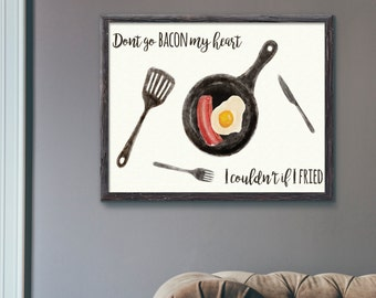 Don't Go Bacon my Heart I couldn't if I Fried Love Food Pun Personalised Print