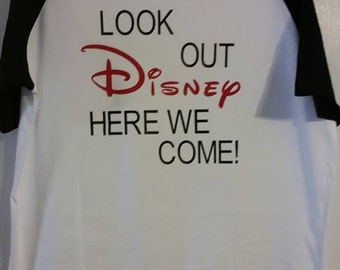 Look Out Disney Here We Come t-shirt