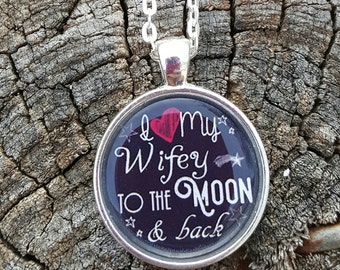 To the moon and back wifey