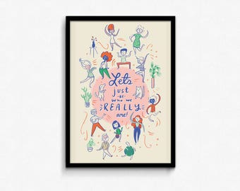 Let's Just Be Who We Really Are - Poster 11x17