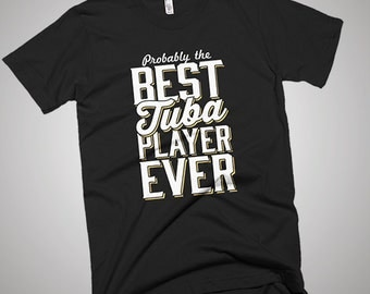 The Best Tuba Player Ever T-Shirt