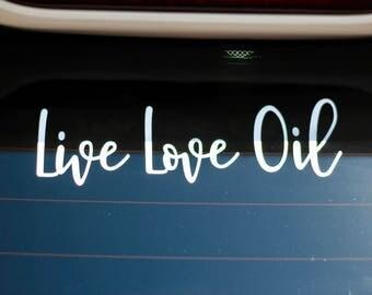 Live Love Oil - window decal