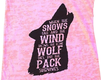 "Womens Burnout Tank Top ""When The Snows Fall And The Wind Plows, The Lone Wolf Dies, And The Pack Survives "" Racerback Tank  - Gift 1775"