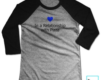 In a Relationship with Pizza | Pizza Shirt | Pizza | Funny Pizza Shirt | Pizza Tshirt | Pizza Lover | Funny Shirt | Foodie | Baseball Tee