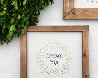 Dream Big | Wood Sign | Home Decor | Shelf Sitter | Wall Hanger | Rustic Decor